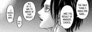 Eren tells Armin that the rumbling was not just a conscious choice but the most crucial part in Ymir's battle for freedom.